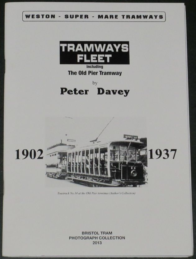 Weston Super Mare Tramways - Tramway Fleet (including the Old Pier Tramway), by Peter Davey